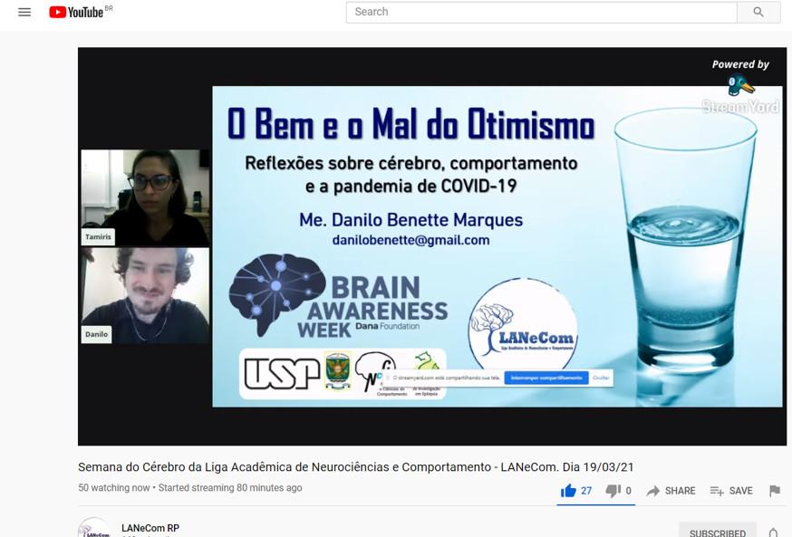 Event on how unrealistic optimism may be contributing to the spread of the COVID-19 pandemic, affecting the formulation of public policies organized by Liga Acadêmica de Neurociências e Comportamento da USP de Ribeirão Preto LANeCom in Brazil.